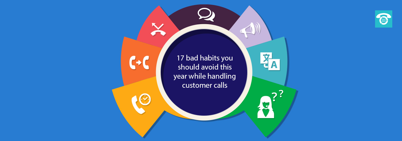 17 bad habits you should avoid while handling customer calls