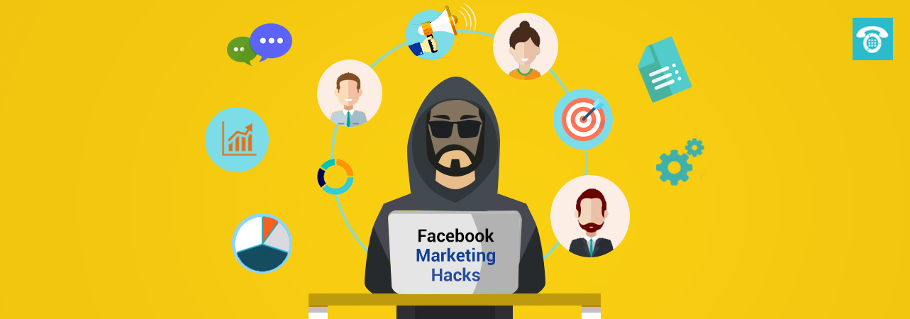 Unveiling top 5 Facebook Marketing Hacks for businesses to generate quality leads