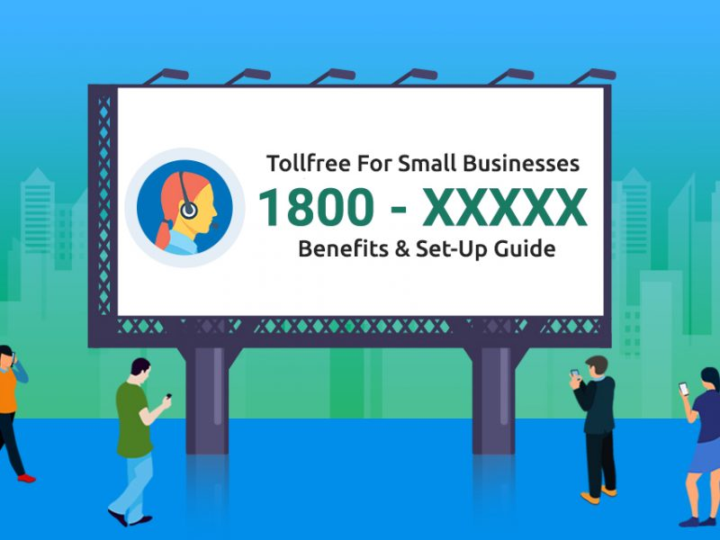 Toll-free number for small businesses and start-ups: Benefits & setup guide